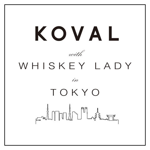 KOVAL with WHISKEY LADY in TOKYO